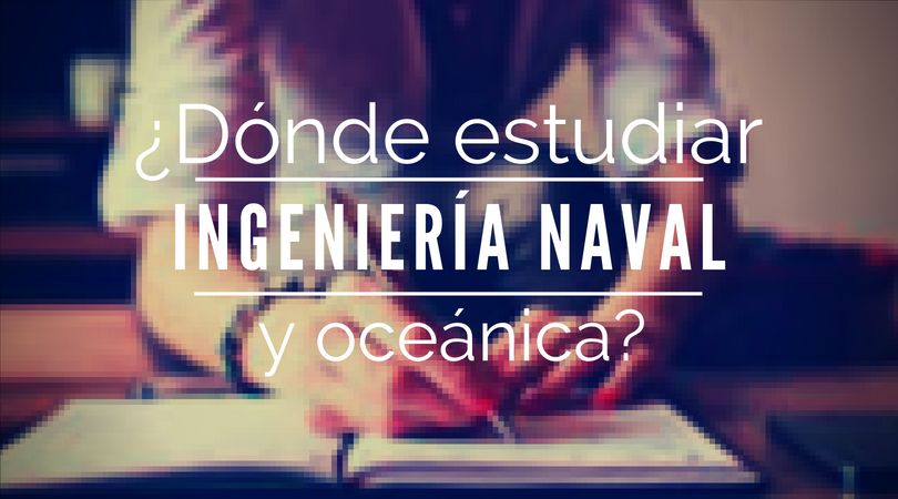 Estudiar ingeniería naval